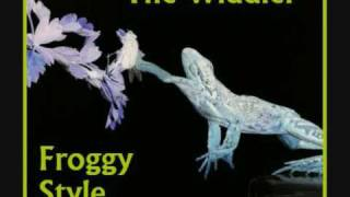 The Widdler - FroggyStyle