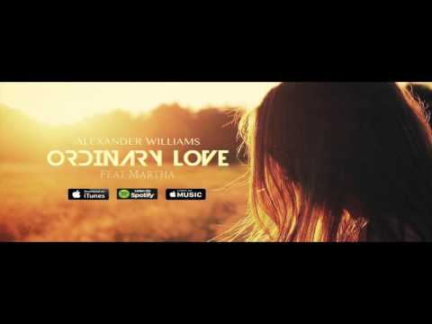 Alexander Williams Feat. Martha - Ordinary Love