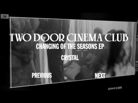 Two Door Cinema Club: Changing Of The Seasons EP Sampler