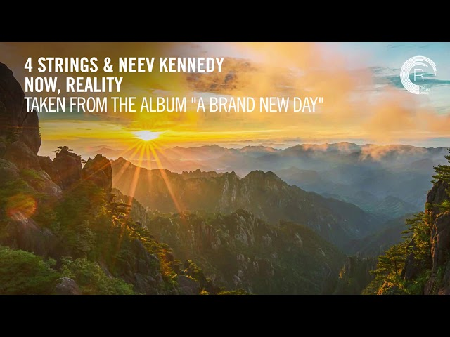 4 STRINGS & Neev Kennedy - Now, Reality (Taken from The Album - A BRAND NEW DAY)