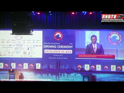 THE OPENING CEREMONY OF OFFSHORE TECHNOLOGY & CONFERENCE ASIA 2018