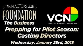 The Business: Prepping for Pilot Season: Part Three - Casting Directors
