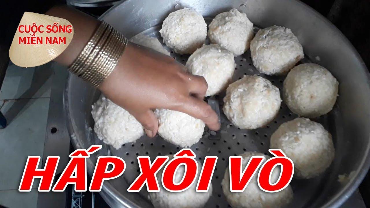 Cách Làm Xôi Vò | VietNam Travel - Food || MÓN NGON MIỀN SÔNG NƯỚC