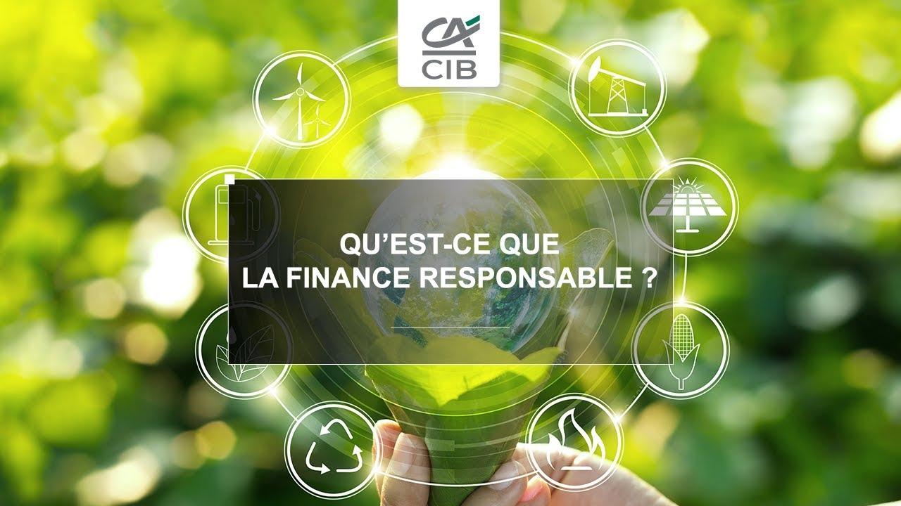 Qu Est Ce Que La Finance Responsable Credit Agricole Cib