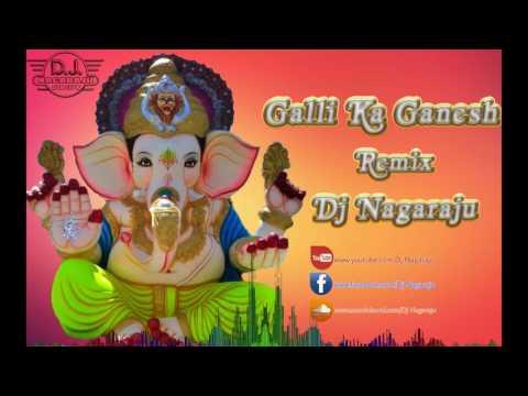 Galli Ka GaneshTheenmaarMix By Dj Nagaraju Oldcity