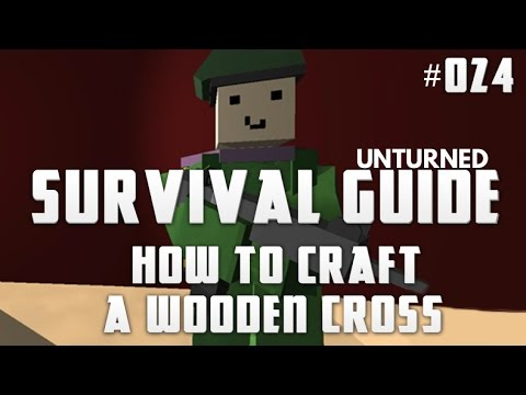 Unturned Survival Guide 024 How To Craft A Wooden Cross