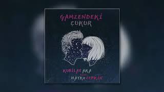Kubilay Aka feat. Hayko Cepkin - Gamzendeki Çukur