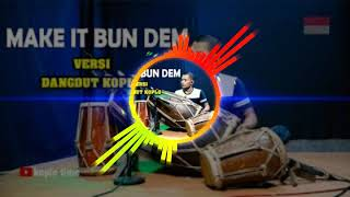 Download MAKE IT BUN DEM Versi Dangdut