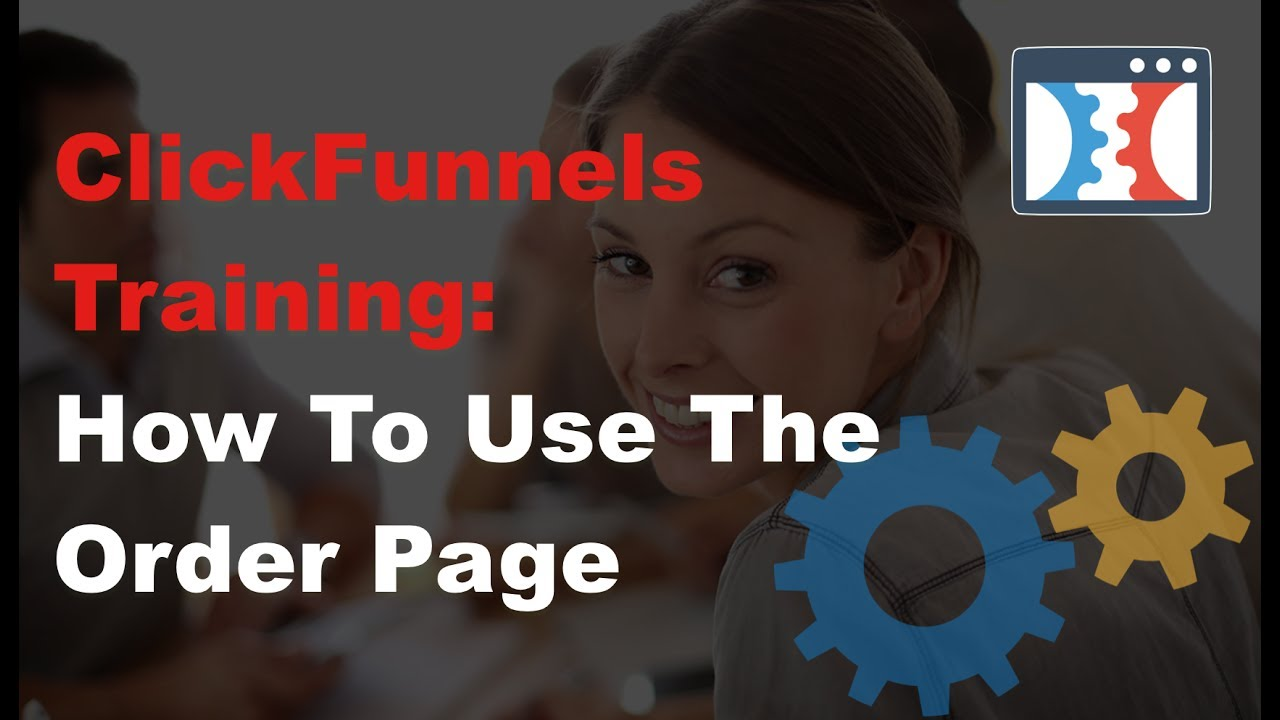 ClickFunnels Tutorial :: How To Use The Order Page