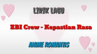 ZBI Crew - Kepastian Rasa lirik lagu | Anime Romantis