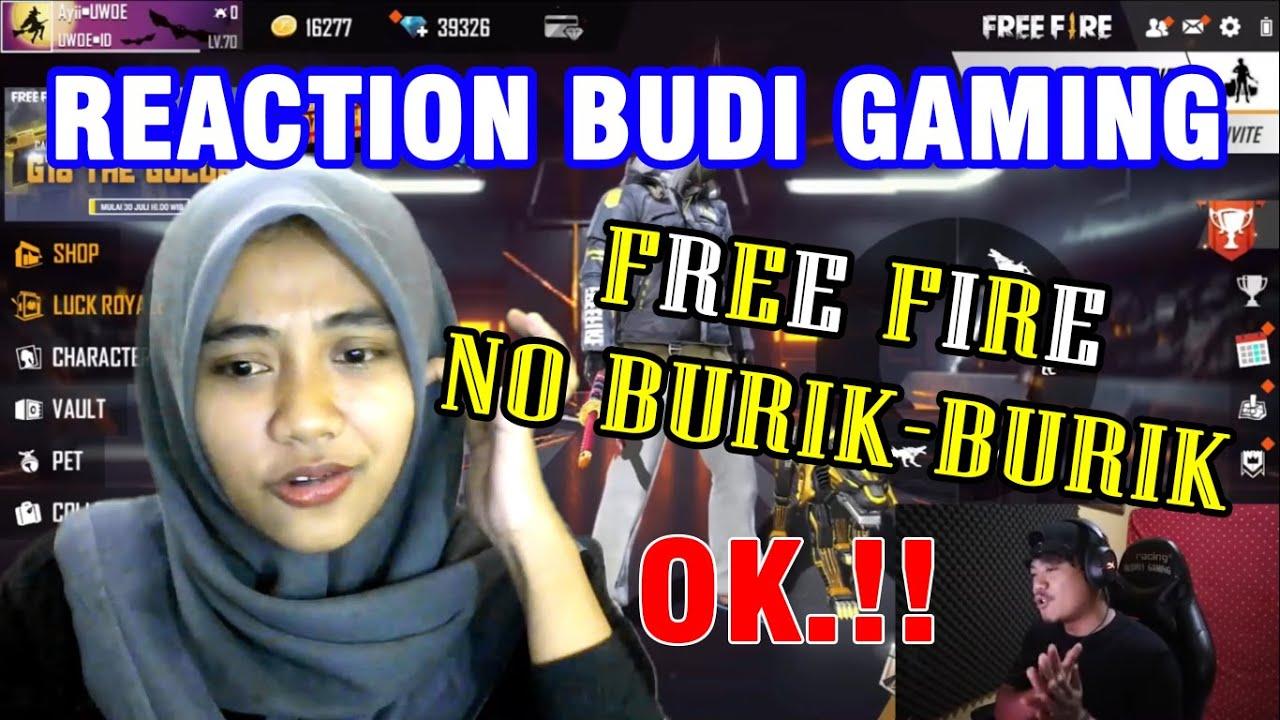 REACTION BUDI GAMINGN - FREE FIRE SUDAH TIDAK BURIK LAGI - KATANYA