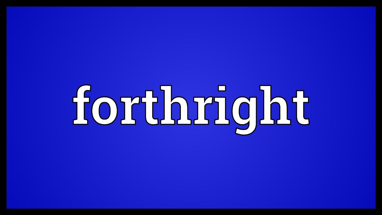 Forthright Meaning