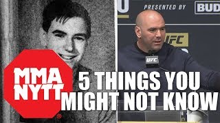 5 THINGS YOU MIGHT NOT KNOW ABOUT DANA WHITE