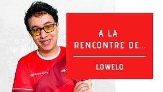 A la rencontre de Lowelo ! 🎙