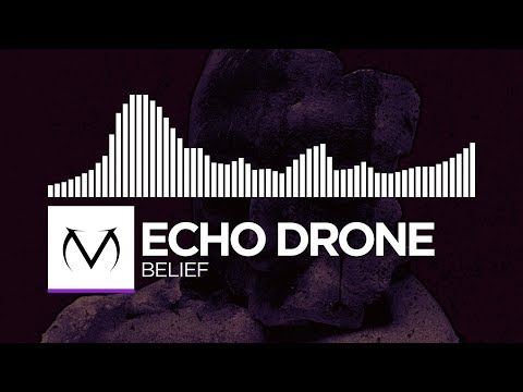 [Dubstep] - Echo Drone - Belief [Free Download]