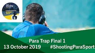 Para Trap Final 1 |2019 World Shooting Para Sport Championships
