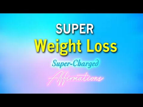 Super-Charged WEIGHT LOSS Affirmations - Affirmations that work to help you lose weight