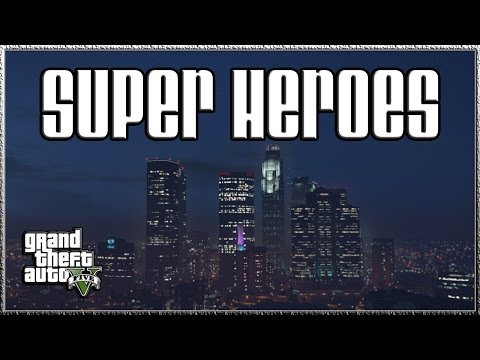 "GTA V PC ""Super Heroes"" Saving The World GTA 5 PC Online Gameplay LIVESTREAM"