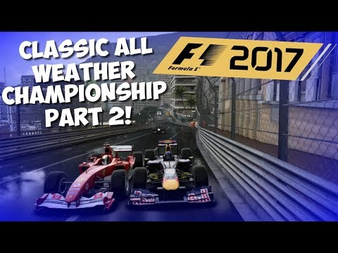 CLASSIC ALL WEATHER CHAMPIONSHIP PART 2!  F1 2017 GAME MINI SERIES