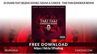 DJ Snake feat Selena Gomez, Ozuna & Cardi B - Taki Taki (Djnodus remix)