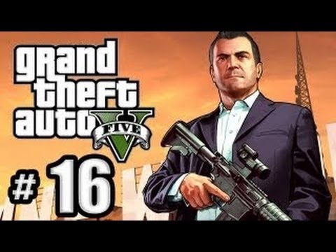 Grand Theft Auto 5 - Story Walkthrough + GAMEPLAY #16 [HD]