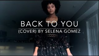 Back To You (cover) By Selena Gomez Video