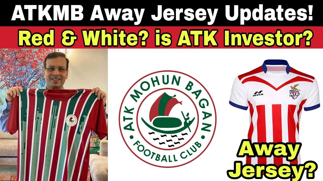 ATK Mohunbagan Away Jersey Red & White? New update! Is ATK investor? ATKMB