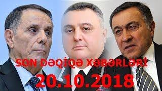 SON DƏQİQƏ XƏBƏRLƏRİ - 20.10.2018