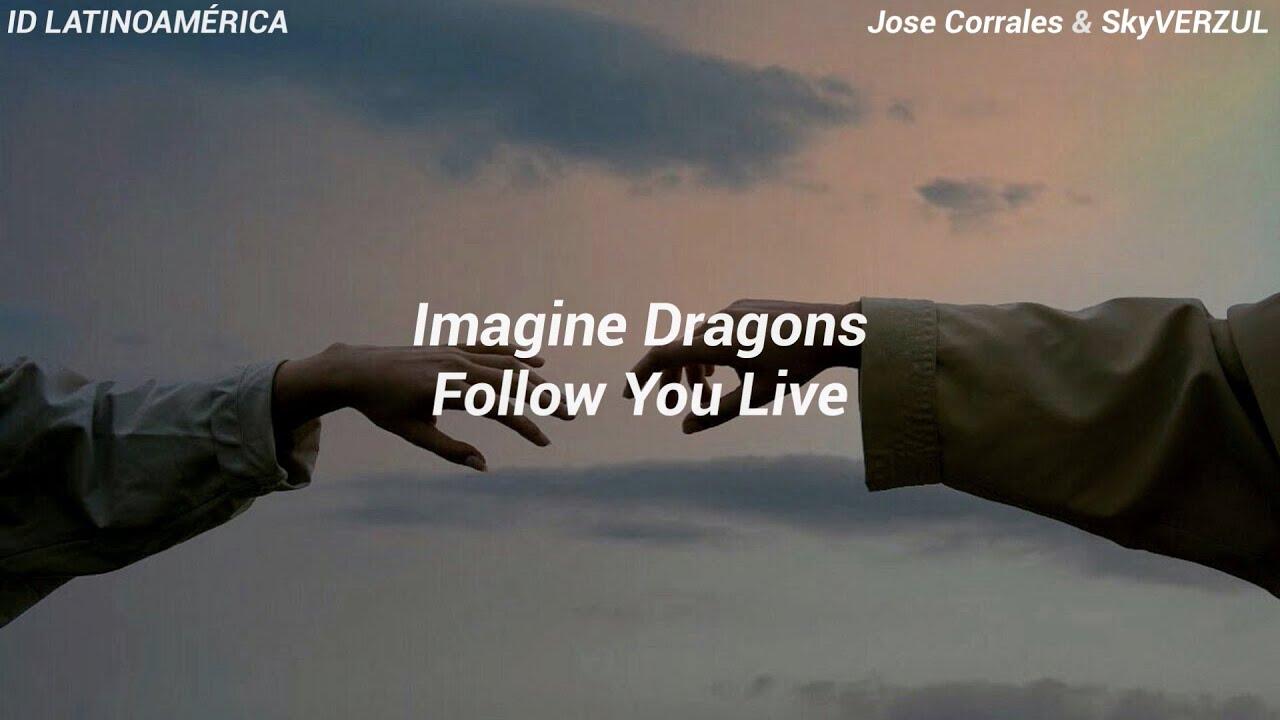 Follow You (Live)| Imagine Dragons (Subtitulada al español)