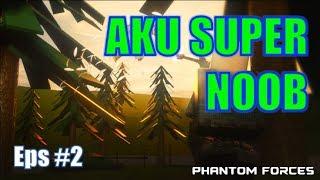 Roblox Phantom Force Episode 2 | I Am Super Noob | QU Malaysia