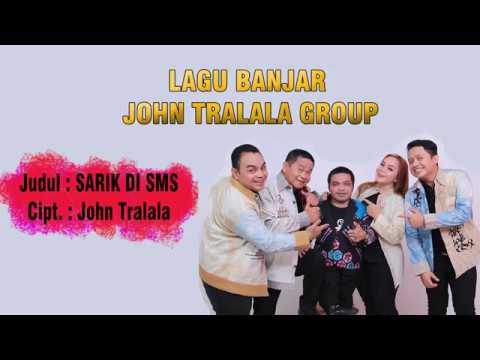 SARIK DI SMS  - LAGU BANJAR KOCAK (John Tralala Group)