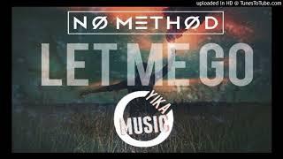 No Method - Let Me Go (Yİ_KA REMİX) [Extended Mix]
