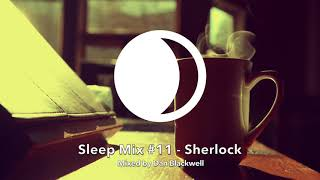 Sleep Mix #11 - Sherlock