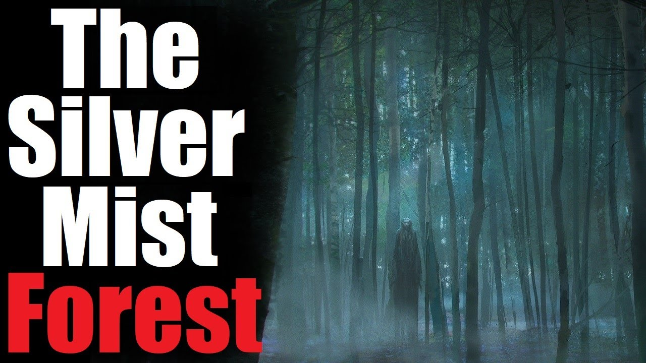 """The Silver Mist Forest"" Creepypasta"
