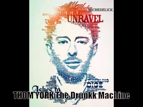 THOM YORK The Drunkk Machine