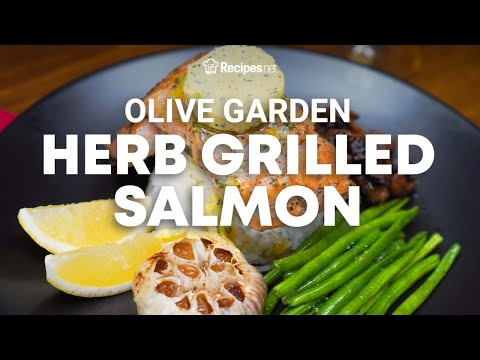How to make OLIVE GARDEN'S HERB-GRILLED SALMON | Recipes.net