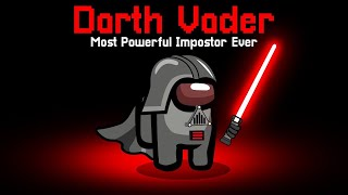 Using DARTH VADER POWERS In AMONG US! (Lightsaber)