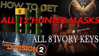THE DIVISION 2 HOW TO GET ALL 12 HUNTER MASKS AND ALL 8 IVORY KEYS