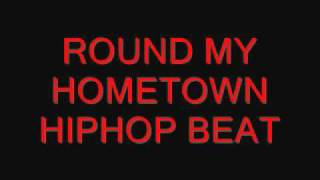 Round my hometown hiphop instrumental with hook