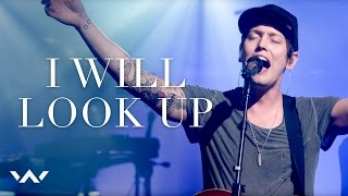 I Will Look Up | Live | Elevation Worship