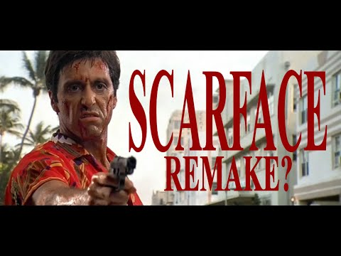SCARFACE Remake???