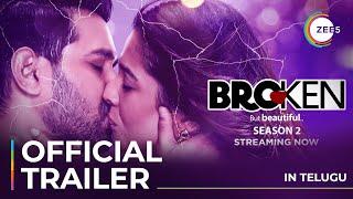 Broken But Beautiful Season 2 | Telugu | Official Trailer | A ZEE5 Original | Streaming Now On ZEE5