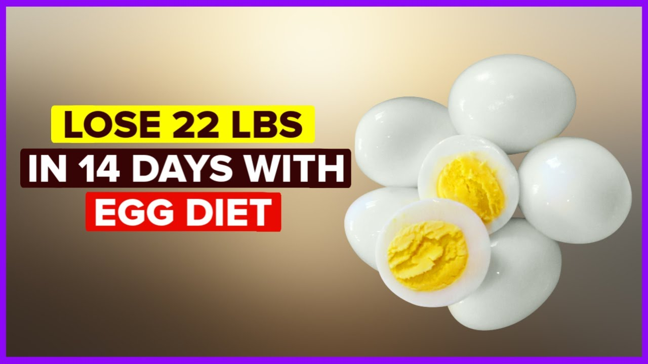 Egg Diet for Weight Loss – Lose 20 lbs in 14 Days – Boiled Egg Diet Plan for Weight Loss – Egg Fast