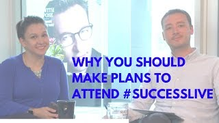Why You Should Make Plans to Attend #SUCCESSLive
