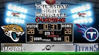 NFL Football 2016 Recap: TNF OVERTIME WK 8: Jaguars vs. Titans #LouieTeeLive