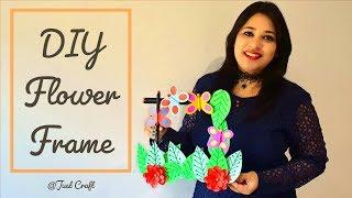 DIY Flower Frame | How to make Paper Frame | Paper Photo Frame | Just Craft