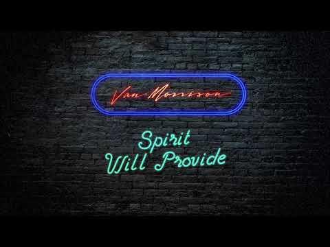 Van Morrison  Spirit Will Provide  Audio