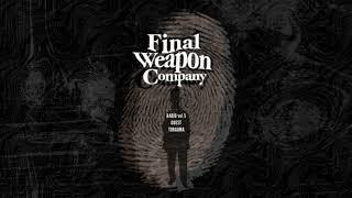 YouTube動画:Final Weapon Company RADIO vol.5