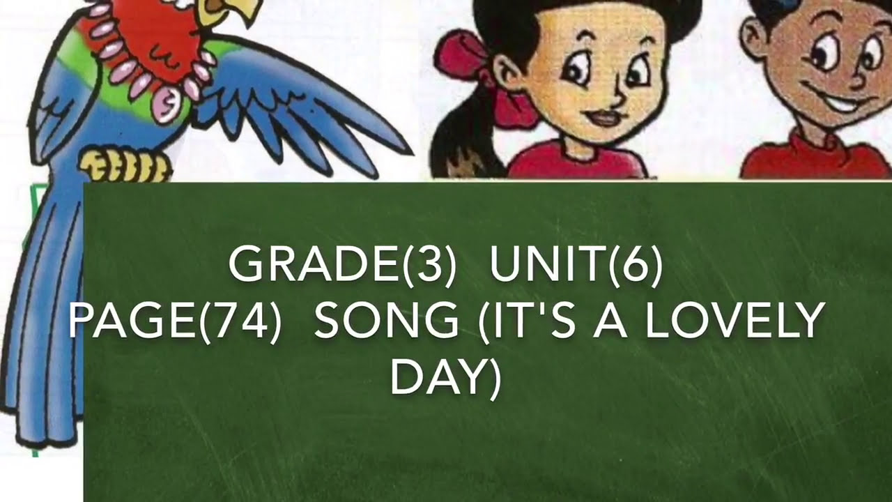 Grade(3) unit (6) song ( It's a lovely day )