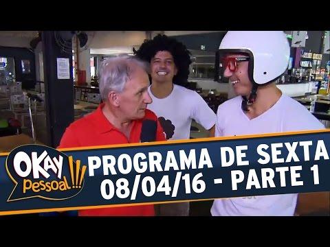 Okay Pessoal (08/04/16) - Sexta - Parte 1